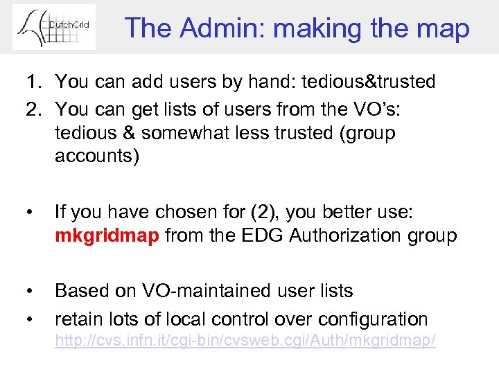 The Admin: making the map 1. You can add users by hand: tedious&trusted 2.