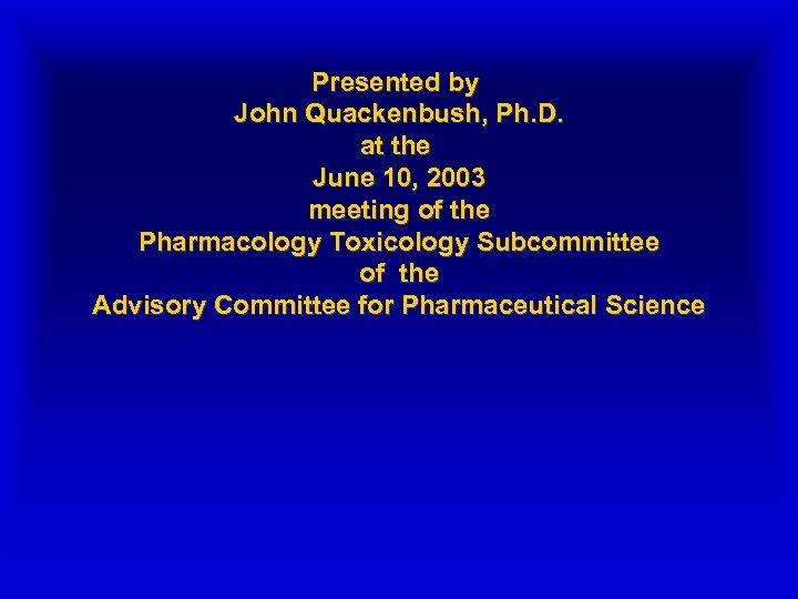 Presented by John Quackenbush, Ph. D. at the June 10, 2003 meeting of the