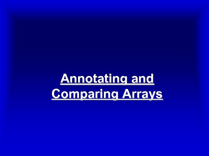 Annotating and Comparing Arrays