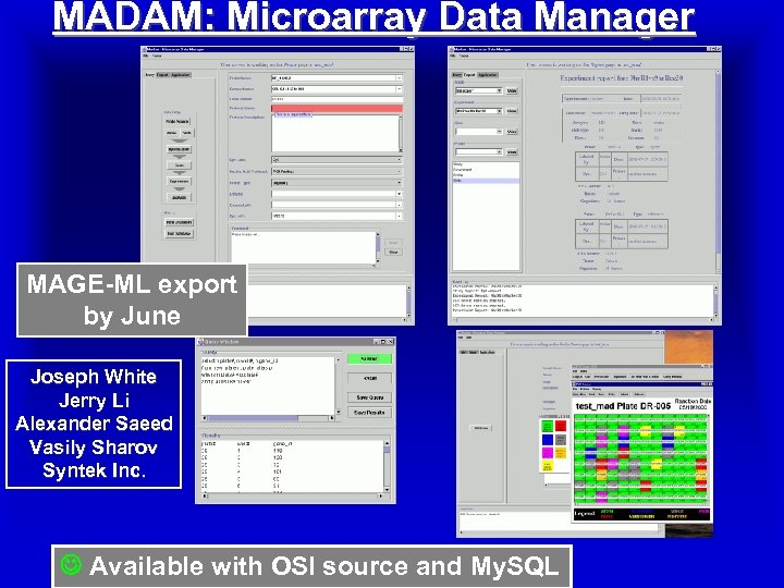 MADAM: Microarray Data Manager MAGE-ML export by June Joseph White Jerry Li Alexander Saeed