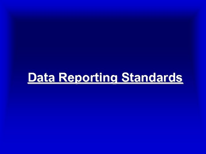 Data Reporting Standards