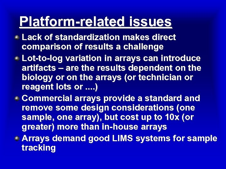 Platform-related issues Lack of standardization makes direct comparison of results a challenge Lot-to-log variation