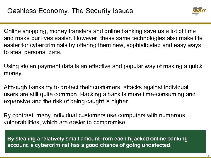 Cashless Economy: The Security Issues Online shopping, money transfers and online banking save us