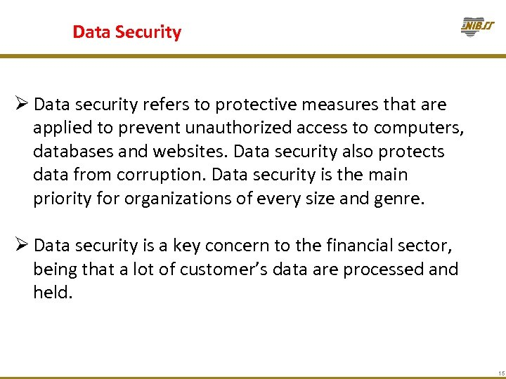 Data Security Ø Data security refers to protective measures that are applied to prevent