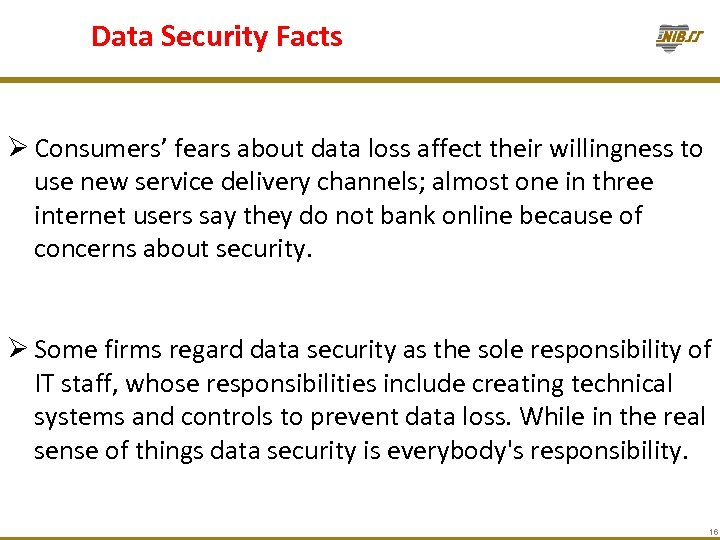 Data Security Facts Ø Consumers' fears about data loss affect their willingness to use