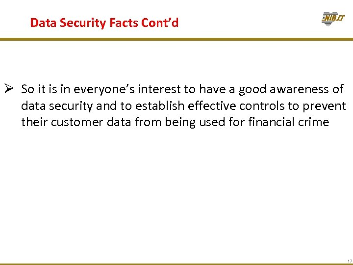 Data Security Facts Cont'd Ø So it is in everyone's interest to have a