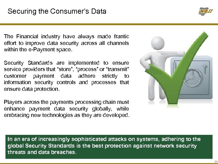 Securing the Consumer's Data The Financial industry have always made frantic effort to improve