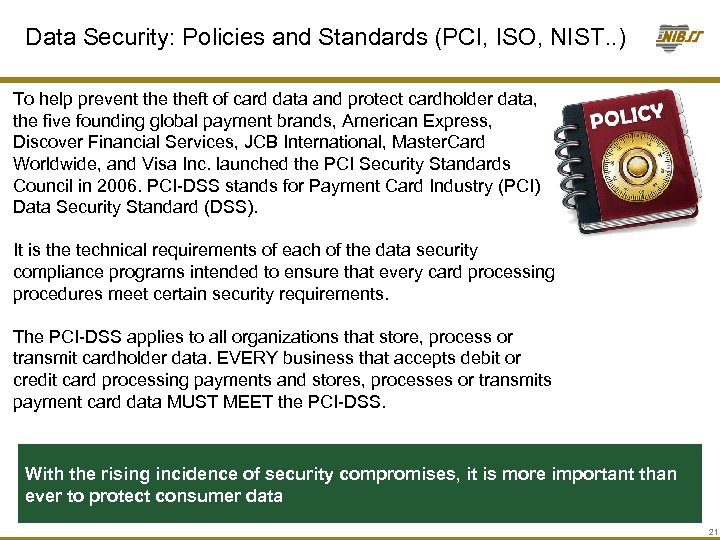Data Security: Policies and Standards (PCI, ISO, NIST. . ) To help prevent theft