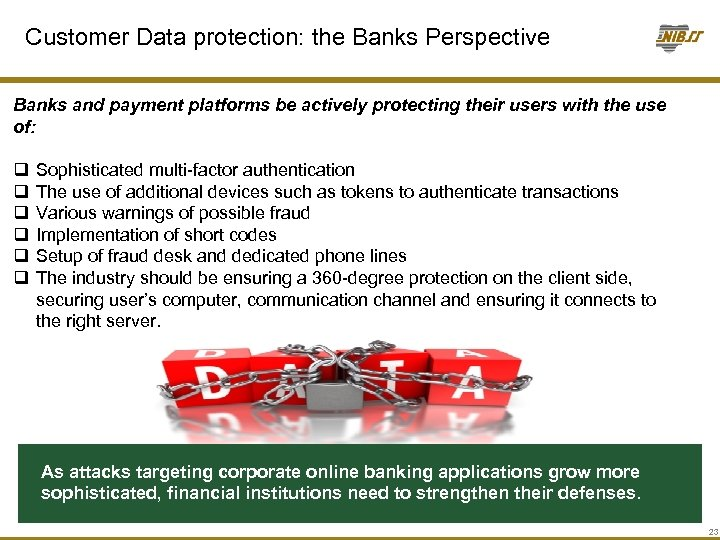 Customer Data protection: the Banks Perspective Banks and payment platforms be actively protecting their