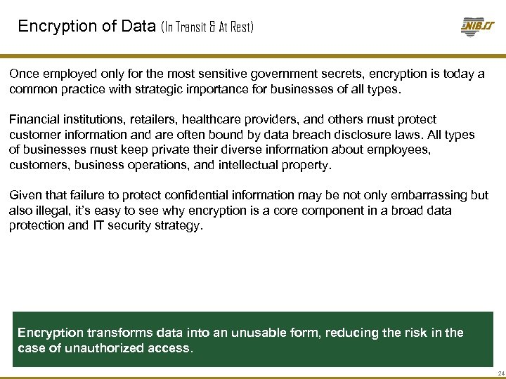 Encryption of Data (In Transit & At Rest) Once employed only for the most