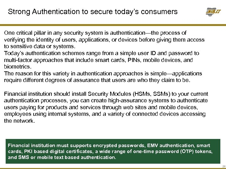 Strong Authentication to secure today's consumers One critical pillar in any security system is
