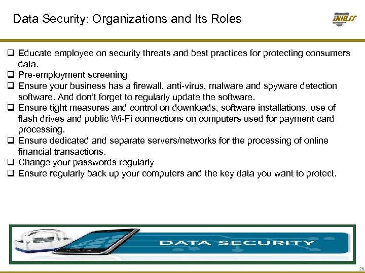 Data Security: Organizations and Its Roles q Educate employee on security threats and best