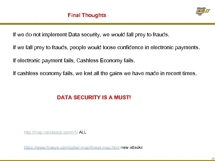 Final Thoughts If we do not implement Data security, we would fall prey to