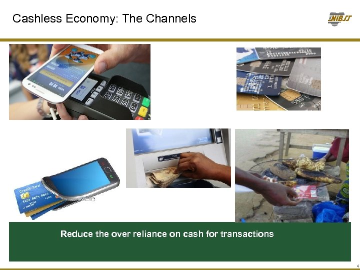 Cashless Economy: The Channels Reduce the over reliance on cash for transactions 4
