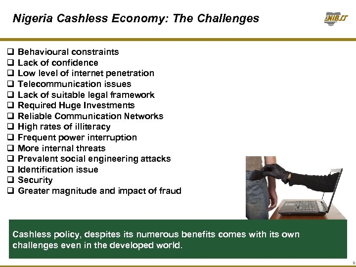 Nigeria Cashless Economy: The Challenges q q q q Behavioural constraints Lack of confidence