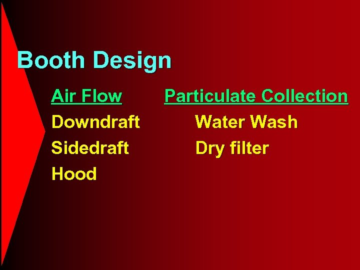Booth Design Air Flow Downdraft Sidedraft Hood Particulate Collection Water Wash Dry filter