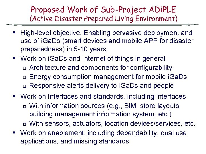 Proposed Work of Sub-Project ADi. PLE (Active Disaster Prepared Living Environment) § High-level objective: