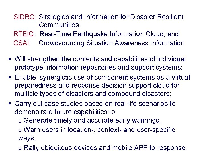 SIDRC: Strategies and Information for Disaster Resilient Communities, RTEIC: Real-Time Earthquake Information Cloud, and