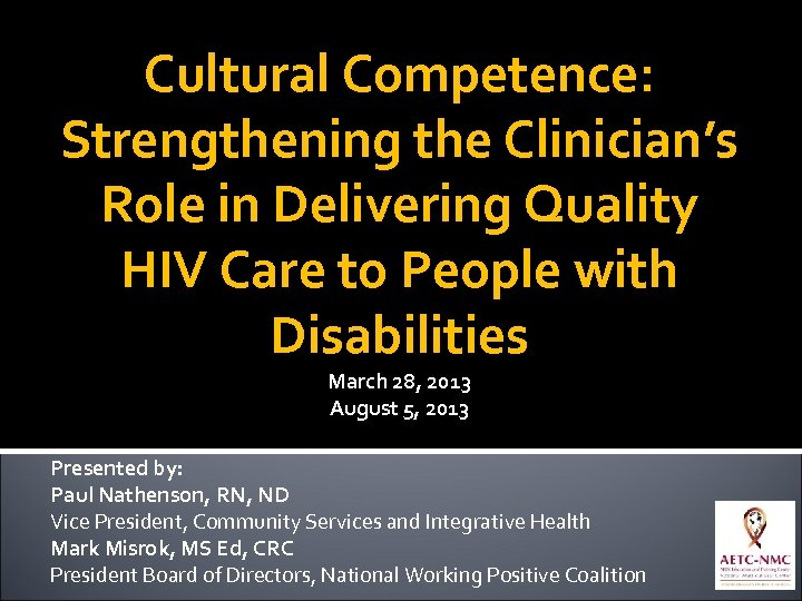 Cultural Competence: Strengthening the Clinician's Role in Delivering Quality HIV Care to People with