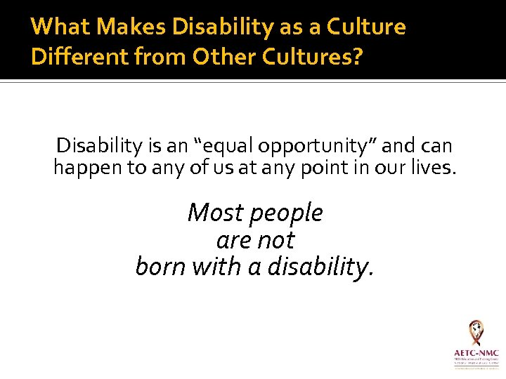 "What Makes Disability as a Culture Different from Other Cultures? Disability is an ""equal"
