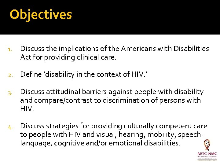 Objectives 1. Discuss the implications of the Americans with Disabilities Act for providing clinical