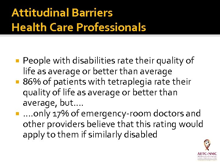 Attitudinal Barriers Health Care Professionals People with disabilities rate their quality of life as