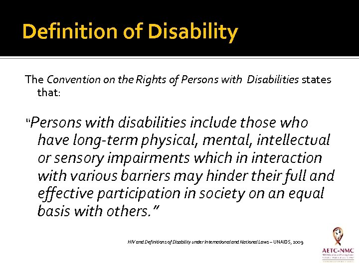 Definition of Disability The Convention on the Rights of Persons with Disabilities states that: