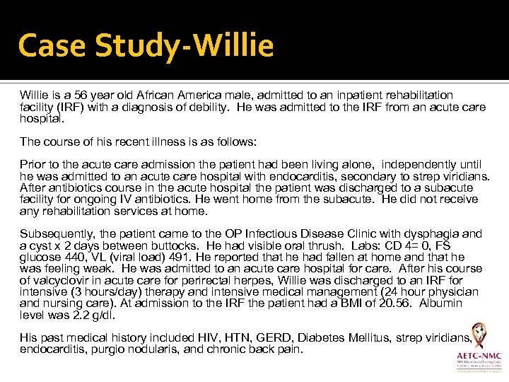 Case Study-Willie is a 56 year old African America male, admitted to an inpatient