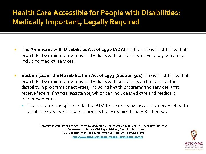 Health Care Accessible for People with Disabilities: Medically Important, Legally Required The Americans with