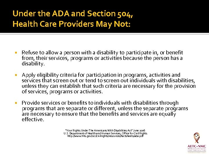 Under the ADA and Section 504, Health Care Providers May Not: Refuse to allow
