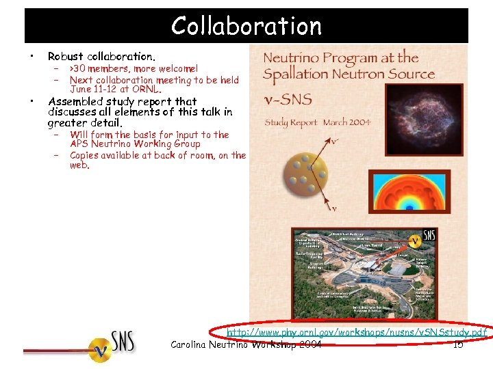 Collaboration • Robust collaboration. • Assembled study report that discusses all elements of this