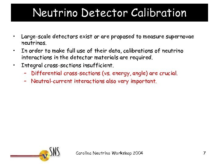 Neutrino Detector Calibration • • • Large-scale detectors exist or are proposed to measure