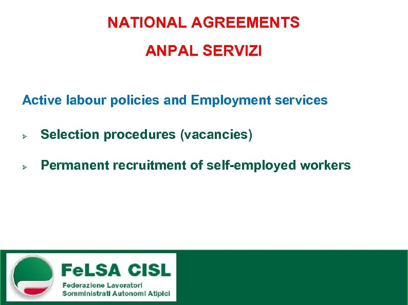 NATIONAL AGREEMENTS ANPAL SERVIZI Active labour policies and Employment services Ø Selection procedures (vacancies)