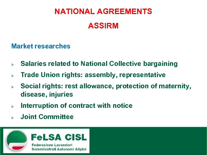 NATIONAL AGREEMENTS ASSIRM Market researches Ø Salaries related to National Collective bargaining Ø Trade