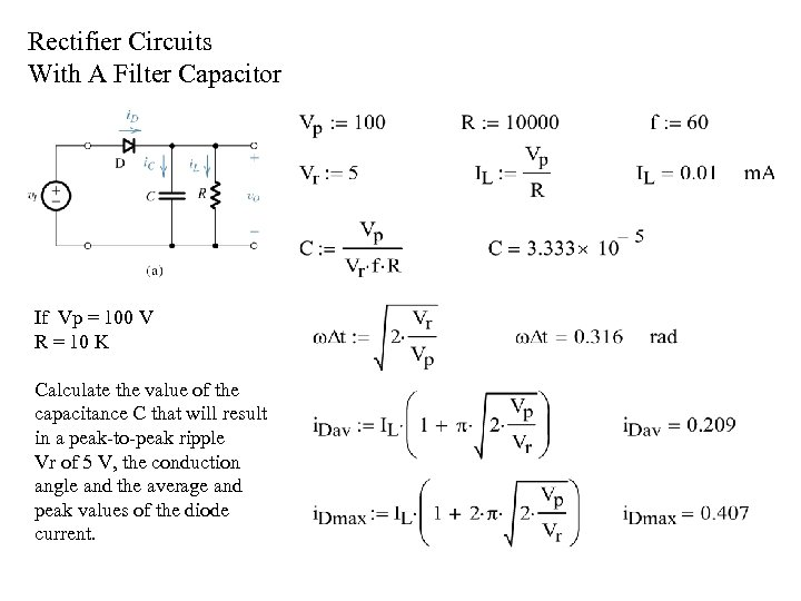 Rectifier Circuits With A Filter Capacitor If Vp = 100 V R = 10
