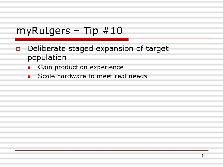 my. Rutgers – Tip #10 o Deliberate staged expansion of target population n n
