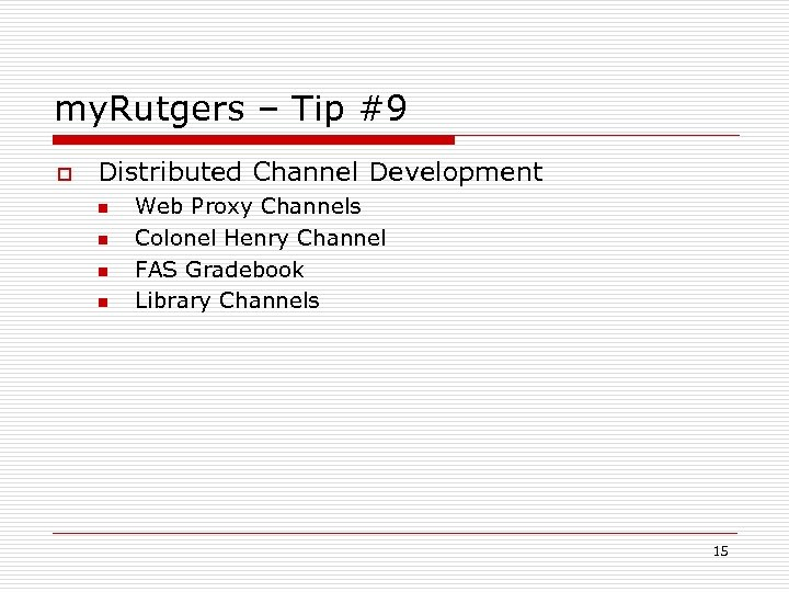 my. Rutgers – Tip #9 o Distributed Channel Development n n Web Proxy Channels