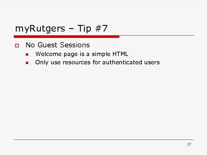 my. Rutgers – Tip #7 o No Guest Sessions n n Welcome page is