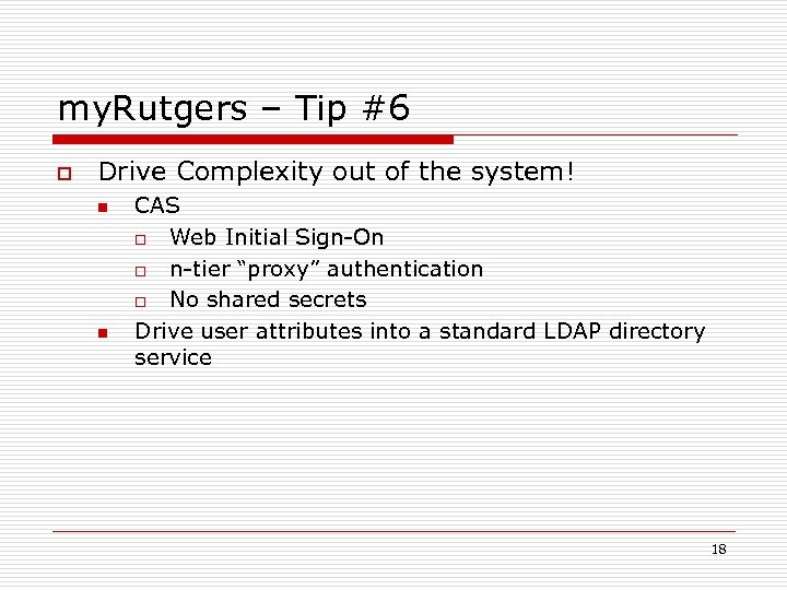 my. Rutgers – Tip #6 o Drive Complexity out of the system! n n