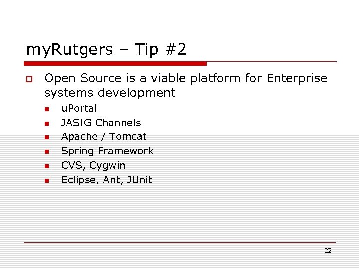 my. Rutgers – Tip #2 o Open Source is a viable platform for Enterprise