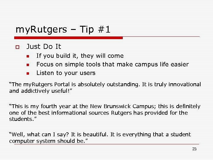 my. Rutgers – Tip #1 o Just Do It n n n If you