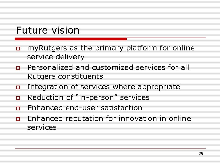 Future vision o o o my. Rutgers as the primary platform for online service