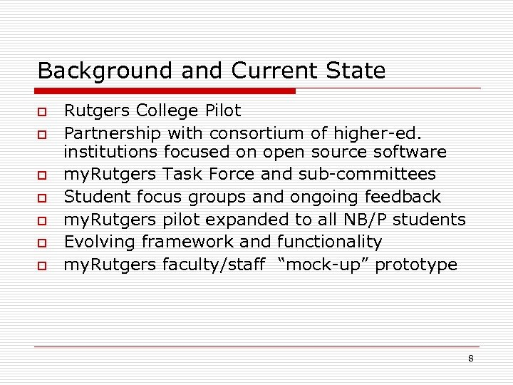 Background and Current State o o o o Rutgers College Pilot Partnership with consortium