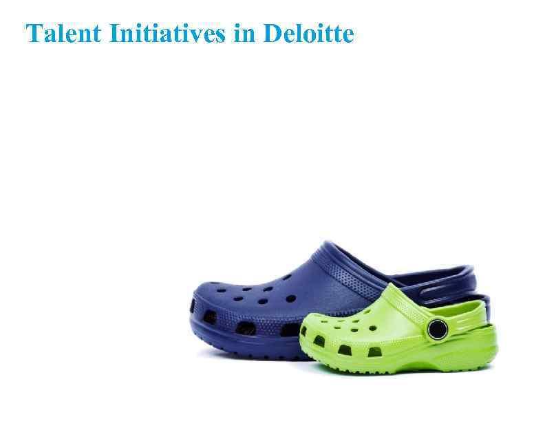 Talent Initiatives in Deloitte