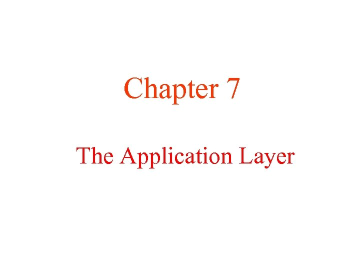 Chapter 7 The Application Layer