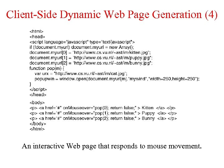 Client-Side Dynamic Web Page Generation (4) An interactive Web page that responds to mouse