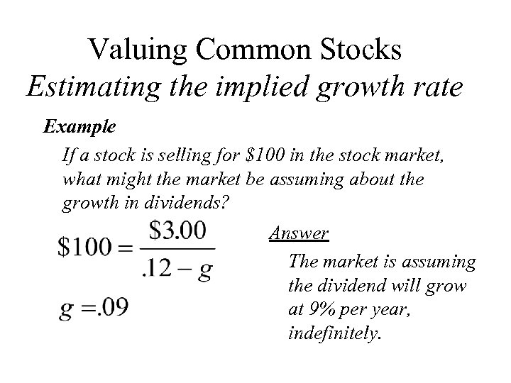 Valuing Common Stocks Estimating the implied growth rate Example If a stock is selling