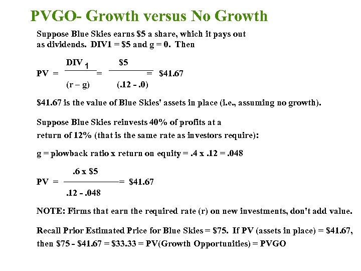 PVGO- Growth versus No Growth Suppose Blue Skies earns $5 a share, which it