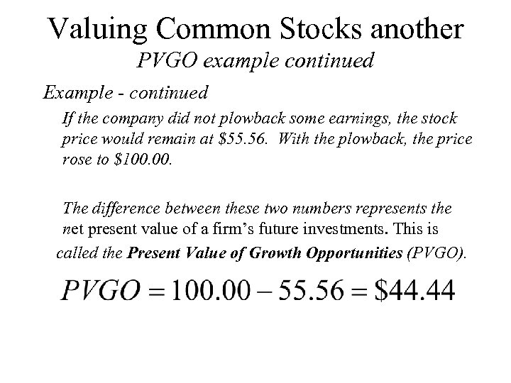 Valuing Common Stocks another PVGO example continued Example - continued If the company did