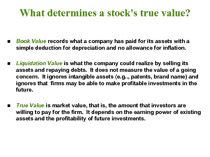 What determines a stock's true value? n Book Value records what a company has